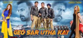 Geo Sar Utha Kay (2018) Hindi Movie 720p HDRip 700MB x264 Download