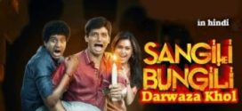 Sangili Bungili Darwaza Khol (2019) Hindi Dubbed ORG 720p HDRip 700MB Download