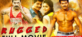 Rugged 2019 Hindi Dubbed Movie 720P HDRip 700MB x264