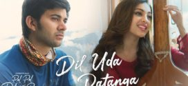 Dil Uda Patanga Video Song – Pal Pal Dil Ke Paas 2019 Ft. Karan Deol & Megna HD