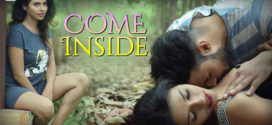 18+ Come Inside 2020 S01 Hindi Complete Full Hot Web Series 720p HDRip 700MB | 350MB MKV