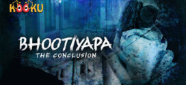 18+ Bhootiyapa The Conclusion 2020 S01 Hindi Complete Hot Web Series 720p HDRip 700MB x264 AAC