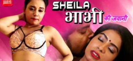 18+ Sheela Bhabhi Ki Kawani 2020 CinemaDosti Originals Hindi Hot Short Film 720p HDRip 200MB MKV