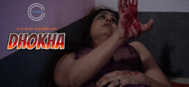 18+ Dhokha 2020 Nuefliks Hindi Short Film 720p UNRATED HDRip 300MB x264 AAC